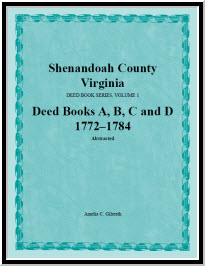 Shenandoah County, Virginia, Deed Book Series, Volume 1, Deed Books A, B, C, D 1772-1784