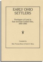 Early Ohio Settlers. Purchasers of Land in Southeastern Ohio, 1800-1840. Vol. 3. Ellen Berry and David Berry