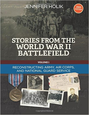 Stories From the World War II Battlefield, Volume One, 2nd Edition, Reconstructing Army, Air Corps and National Guard Service Records