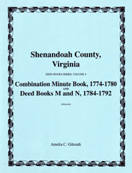 Shenandoah County, Virginia, Deed Book Series, Volume 4, Combination Minute Book 1774-1780 and Deed Books M and N 1784-1792