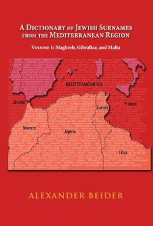 A Dictionary of Jewish Surnames from the Mediterranean Region,  Volume 1: Maghreb, Gibraltar and Malta