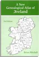 A New Genealogical Atlas of Ireland, 2nd ed. Brian Mitchell