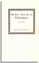 Pennsylvania Quaker Arrivals at Philadelphia 1682-1750. Being A List of Certificates of Removal Received at Philadelphia Monthly Meeting of Friends (Myers)