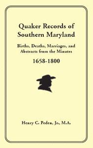 Quaker Records of Southern Maryland, 1658-1800 - Henry C. Peden, Jr.