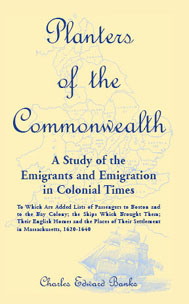 Massachusetts The Planters of the Commonwealth. Charles Edward Banks. Softcover