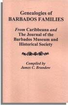 Genealogies of Barbados Families from Caribbeana and the Journal of the Barbados Museum and Historical Society (Bradshaw)