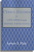 Census Records for Latin America and the Hispanic United States. Lyman D. Platt