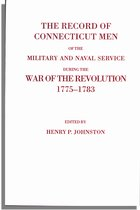 Record of Connecticut Men in the Military and Naval Service During the War of the Revolution, 1775-1783. ed. by Henry P. Johnston. Softcover